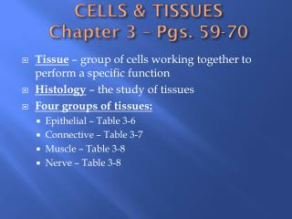 CELLS & TISSUES Chapter 3 – Pgs. 59-70