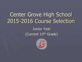 Center Grove High School 2015-2016 Course Selection