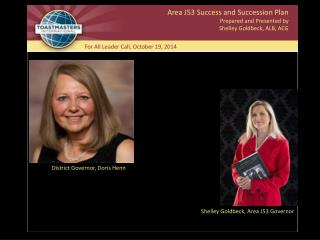 Area J53 Success and Succession Plan 	Prepared and Presented by 		Shelley Goldbeck, ALB, ACG