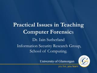 Practical Issues in Teaching Computer Forensic s