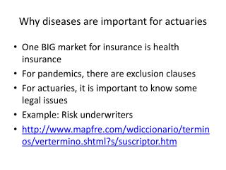 Why diseases  are  important for actuaries