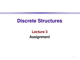 Discrete Structures Lecture 3 Assignment