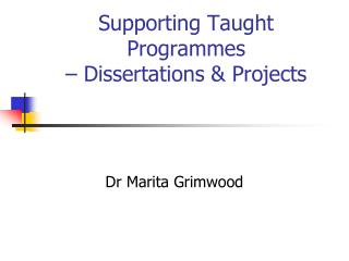 Supporting Taught Programmes  – Dissertations & Projects