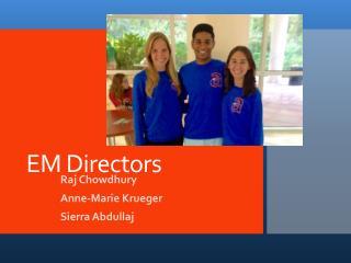 EM Directors
