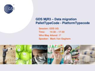 GDS MjR3 – Data migration PalletTypeCode  -  PlatformTypecode