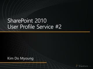 SharePoint 2010 User Profile  Service #2