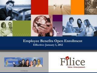 Employee Benefits Open Enrollment  Effective: January 1, 2012