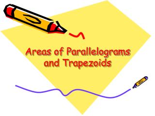 Areas of Parallelograms and Trapezoids