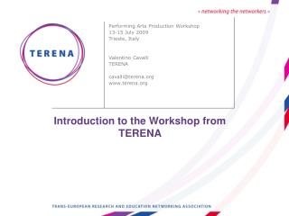 Introduction to the Workshop from TERENA