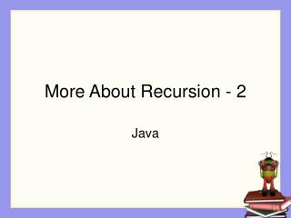 More About Recursion - 2