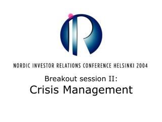 Breakout session II: Crisis Management