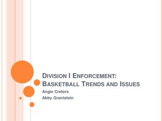 Division I Enforcement: Basketball Trends and Issues