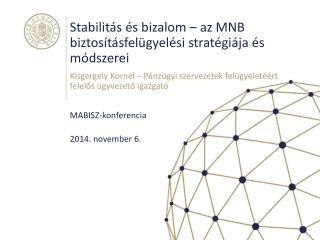 Stabilitás és bizalom – az MNB biztosításfelügyelési stratégiája és módszerei