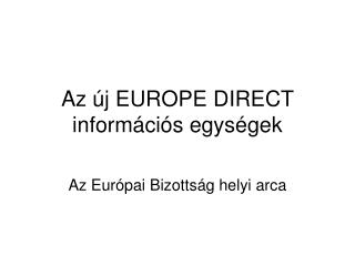 Az új EUROPE DIRECT  információs egységek