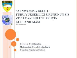 Çeviren: Celil  Kaplan  Meteoroloji Genel Müdürlüğü  Uzaktan Algılama Şubesi