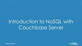 Introduction to NoSQL with  Couchbase  Server