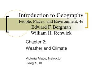 Chapter 2:  Weather and Climate  Victoria Alapo, Instructor Geog 1010