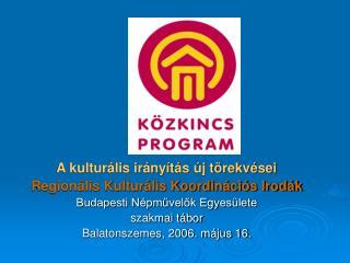 A kulturális irányítás új törekvései Regionális Kulturális Koordinációs Irodák