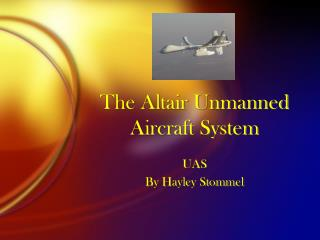 The Altair Unmanned Aircraft System