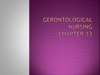 Gerontological  nursing chapter 33