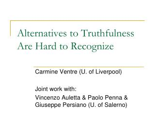Alternatives to Truthfulness Are Hard to Recognize