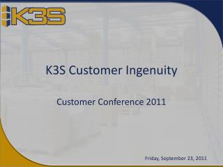 K3S Customer Ingenuity