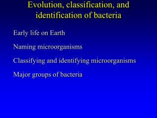 Evolution, classification, and identification of bacteria