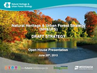 Natural Heritage & Urban Forest Strategy  (NH&UFS) DRAFT STRATEGY