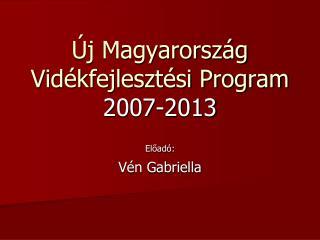 Új Magyarország Vidékfejlesztési Program 2007-2013