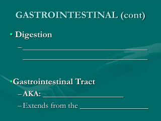 GASTROINTESTINAL (cont)