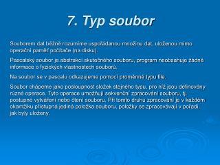 7 . Typ soubor
