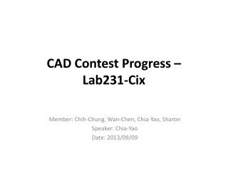 CAD Contest Progress � Lab231-Cix