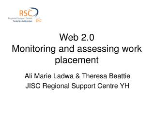 Web 2.0 Monitoring and assessing work placement