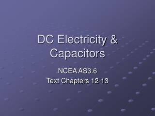 DC Electricity & Capacitors
