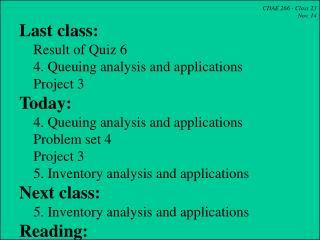 CDAE 266 - Class 23 Nov. 14  Last class:     Result of Quiz 6