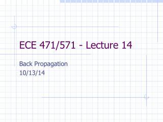 ECE 471/571 - Lecture 14