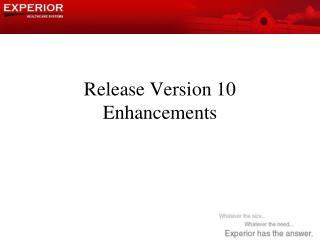 Release Version 10 Enhancements