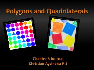 Poly gons and Quadrilaterals