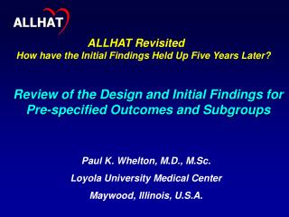 Review of the Design and Initial Findings for Pre-specified Outcomes and Subgroups