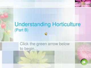 Understanding Horticulture (Part B)