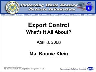 Export Control What s It All About  April 8, 2008  Ms. Bonnie Klein