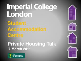 Student  Accommodation  Centre Private Housing Talk  7 March 2011
