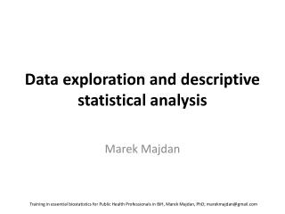 Data exploration and descriptive statistical analysis