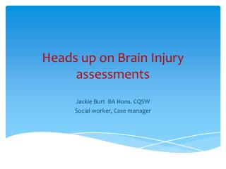 Heads up on Brain Injury assessments