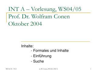 INT A – Vorlesung, WS04/05 Prof. Dr. Wolfram Conen Oktober 2004