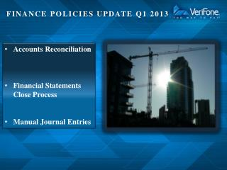FINANCE POLICIES UPDATE Q1 2013