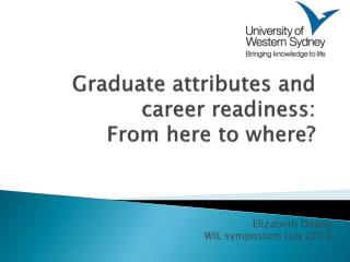Graduate  attributes and career readiness: From here to where?