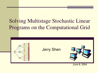 Solving Multistage Stochastic Linear Programs on the Computational Grid