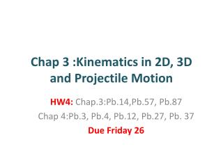 Chap 3 :Kinematics in 2D, 3D and Projectile Motion