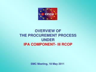 OVERVIEW OF  THE PROCUREMENT PROCESS UNDER IPA COMPONENT- III RCOP